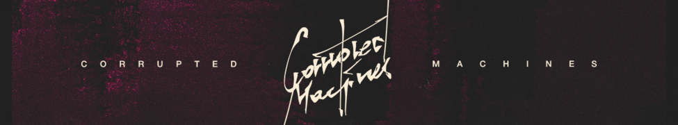 Music | Corrupted Machines