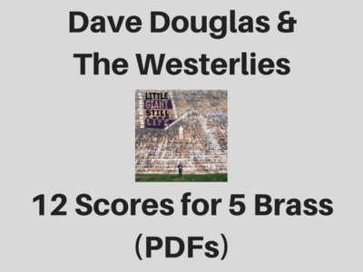 Dave Douglas | Little Giant Still Life album | 12 Scores for 3 Tpt, 2 Tbn, Drms (PDF) main photo