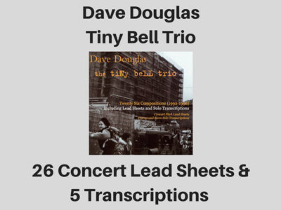 Dave Douglas | Tiny Bell Trio | Sheet Music | Concert (PDF) main photo