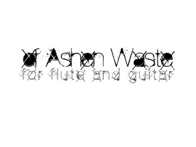 Of Ashen Waste for Flute and Guitar main photo