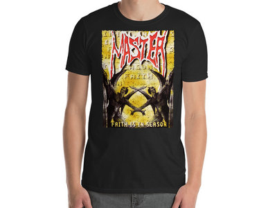 Master - Faith Is In Season Version 1 T-Shirt main photo