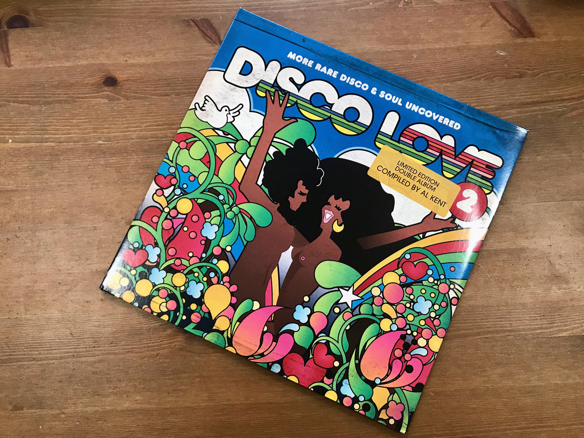 Disco Love 2 - More Rare Disco & Soul Uncovered Compiled By Al Kent