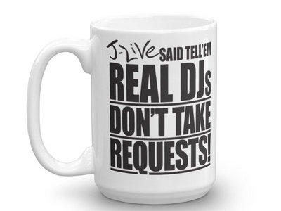 REAL DJs DON'T TAKE REQUESTS 16 oz. MUG main photo