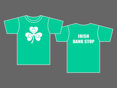 IRISH BANG STOP - Unisex T-Shirt main photo