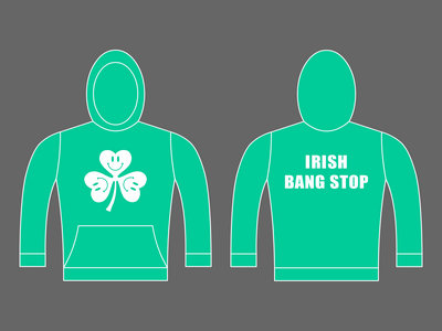 IRISH BANG STOP - Unisex Pullover & Zipped Hoodie main photo