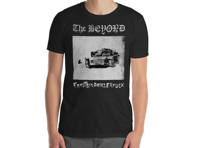 The Beyond - Frostbitepanzerfuck T-Shirt main photo