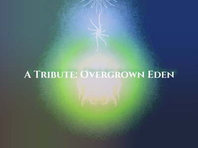 A Tribute: Overgrown Eden main photo