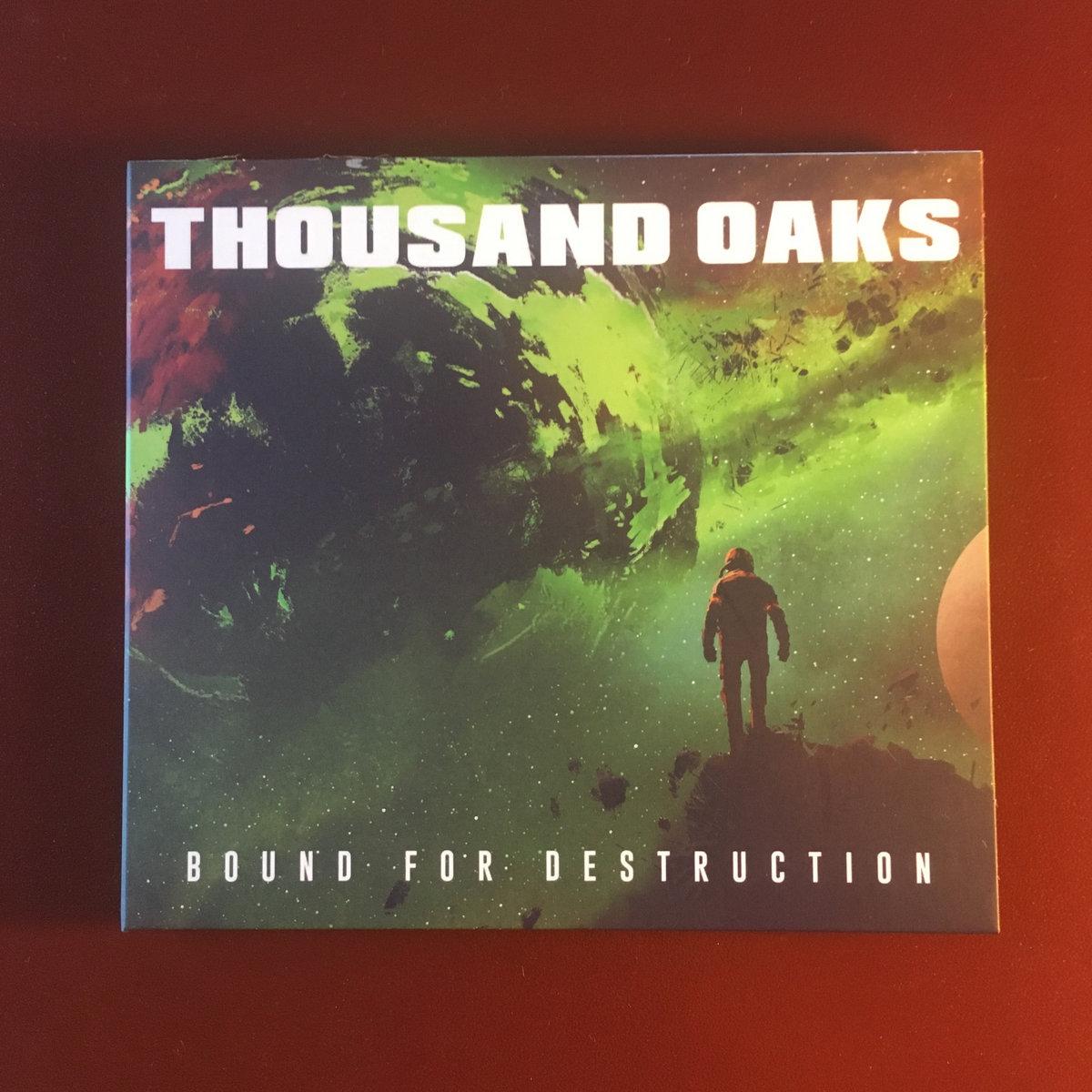 Bound For Destruction | Thousand Oaks