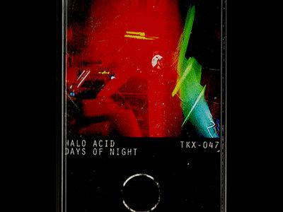 [TKX] Halo Acid - Days Of Night - Cassette main photo