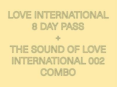 Love International 8 Day Pass + The Sound of Love International 002 Combo main photo