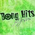 Bong Hits For Jesus image