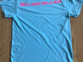 """""""They'll Never Take Us Alive Design T-shirt"""" photo"""