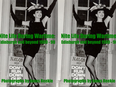 """Nite Life During Wartime - Edinburgh and beyond 1980 - 90"" Photographs by Innes Reekie main photo"