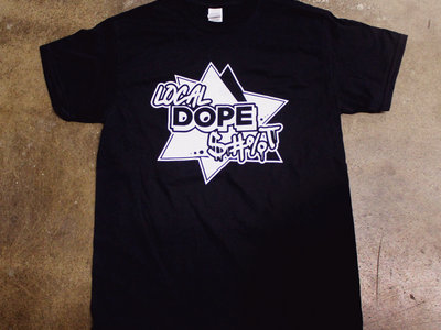 Local Dope $#%T t-shirt main photo