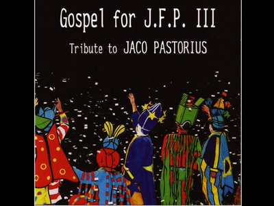 TRIBUTE TO JACO PASTORIUS - GOSPEL FOR J.F.P. III (Various Artists) - CD main photo
