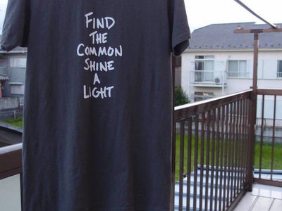 """""""Find the Common, Shine a Light"""" t-shirt main photo"""