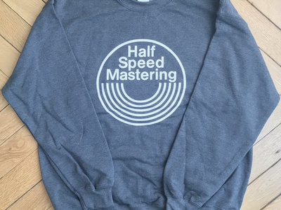 HALF SPEED MASTERING Sweatshirt // Various Colors main photo