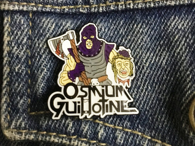 Osmium Guillotine - Gil O'tine Enamel Pin Badge main photo
