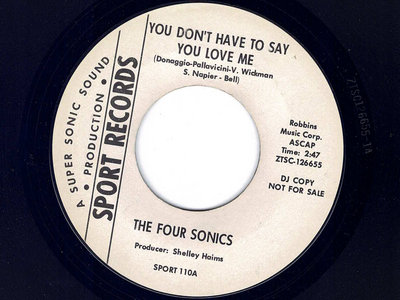 YOU DONT HAVE TO SAY YOU LOVE ME - THE FOUR SONICS - NM main photo