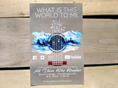 Poster- What Is This World to Me photo