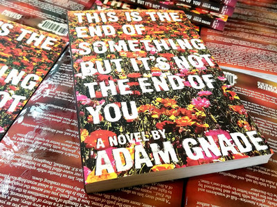 This Is the End of Something But It's Not the End of You (book) main photo
