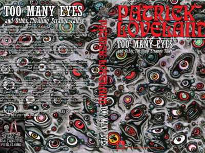 Patrick Loveland - Too Many Eyes and Other Thrilling Strange Tales with FREE poster!! main photo