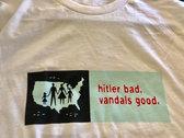 Hitler Bad, Vandals Good: On White Shirt! photo