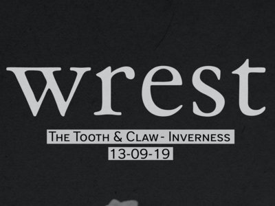 wrest - Live at The Tooth and Claw, Inverness, Friday 13th September 2019 main photo