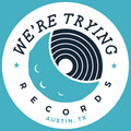 We're Trying Records image