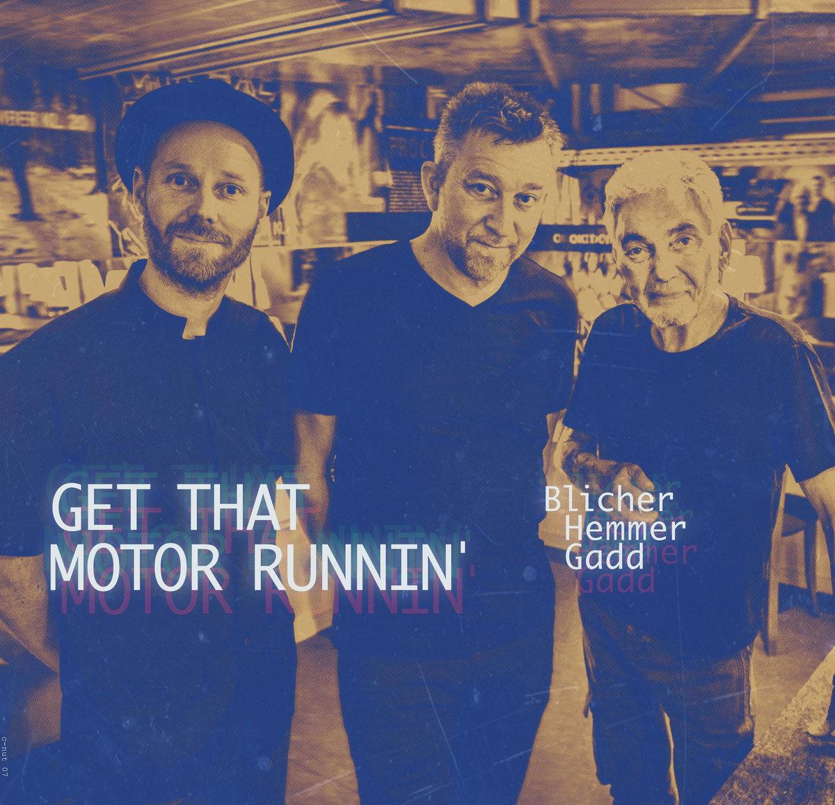 Image result for Michael Blicher, Dan Hemmer & Steve Gadd – Get That Motor Runnin'