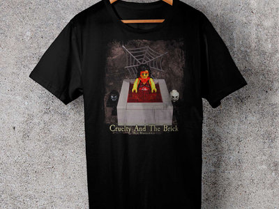 T-Shirt: Cruelty And The Brick main photo
