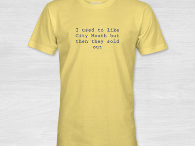 """""""I used to like City Mouth but then they sold out"""" shirt main photo"""