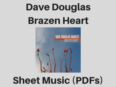 Dave Douglas Quintet | Brazen Heart | Sheet Music (PDF) main photo