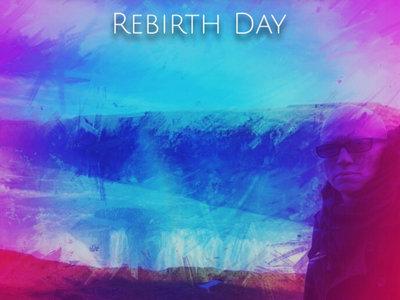 Rebirth Day main photo