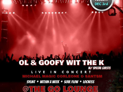 OL Kris / Goofy With The K with special guests at The Go Lounge main photo
