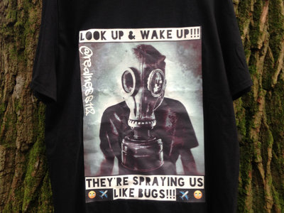 They're Spraying Us Like Bugs!! Truth T-Shirts!!! @realness112 #ClimateChange main photo