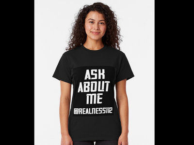 Ask About Me!! Truth T-Shirts!! @realness112 #AskAboutMe #TruthTShirts main photo