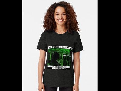 I'm A Glitch In The Matrix!! Truth T-Shirts!!! @realness112 #EscapeTheMatrix main photo