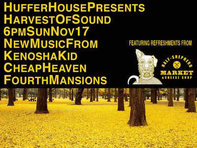 Kenosha Kid/Cheap Heaven/Fourth Mansions at Huffer House Nov. 17 main photo