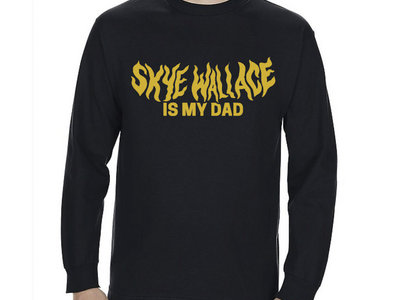 Skye Wallace Is My Dad - Longsleeve main photo