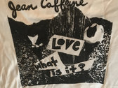 Love What is it -Tee shirt photo