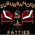Suburbanoid Fatties image