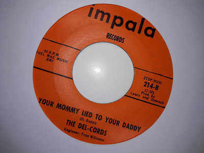 YOUR MOMMY LIED TO YOUR DADDY - THE DEL-CHORDS VG+ main photo