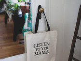 """Listen to yer Mama"" Tote Bag photo"