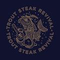 Trout Steak Revival image