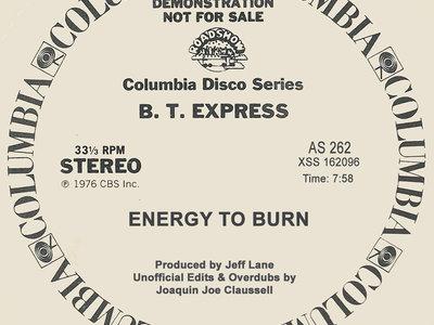 "Unofficial Edits & Overdubs Presents: B.T. Express "" Energy to Burn "" - 12"" Black Vinyl Release main photo"