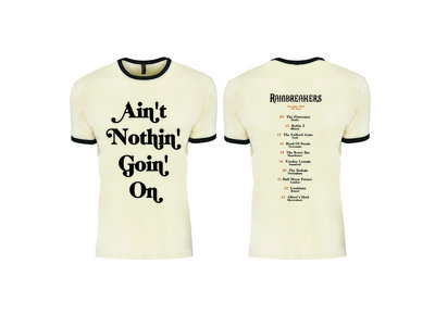 Ain't Nothin' Goin' On Tour T-shirt main photo
