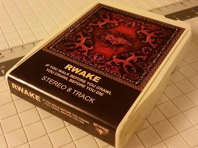 Rwake - If You Walk Before You Crawl, You Crawl Before You Die (8 track tape) main photo