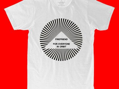 Firefriend FOR EVERYONE IN ORBIT - white tshirt main photo