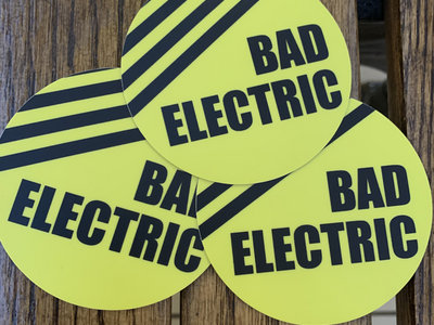 Bad Electric Stickers (4 for $3) main photo